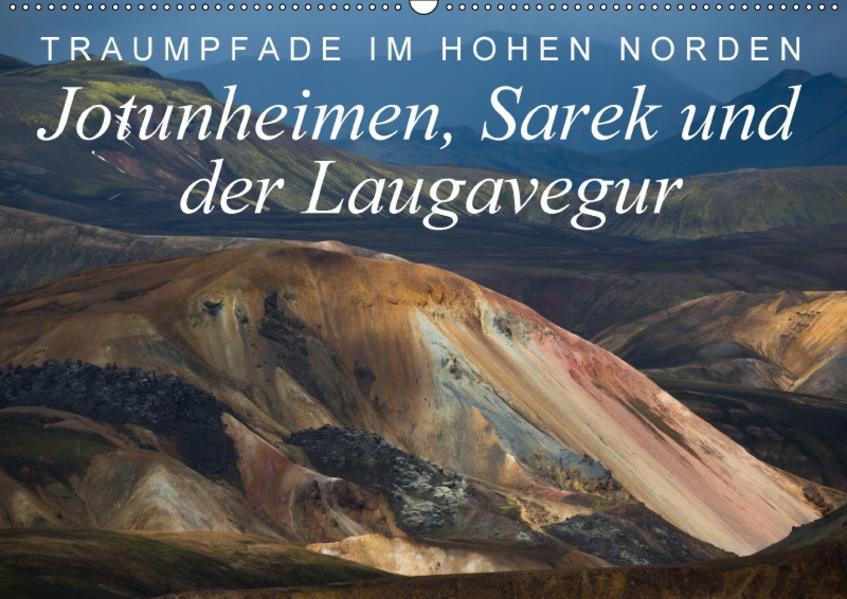 Traumpfade im Hohen Norden. Jotunheimen, Sarek und der Laugavegur (Wandkalender 2017 DIN A2 quer) - Coverbild