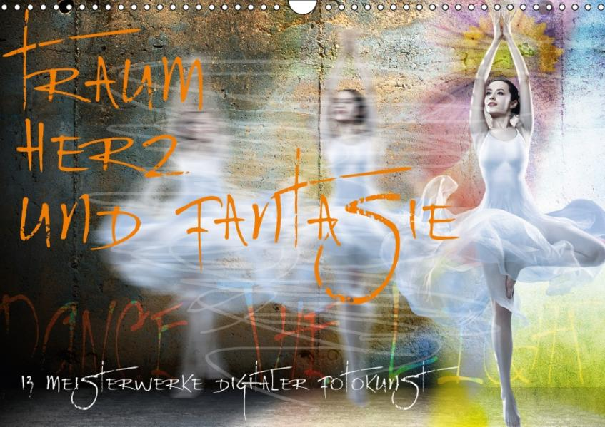 Traum, Herz und Fantasie - 13 Meisterwerke digitaler Fotokunst (Wandkalender 2017 DIN A3 quer) - Coverbild