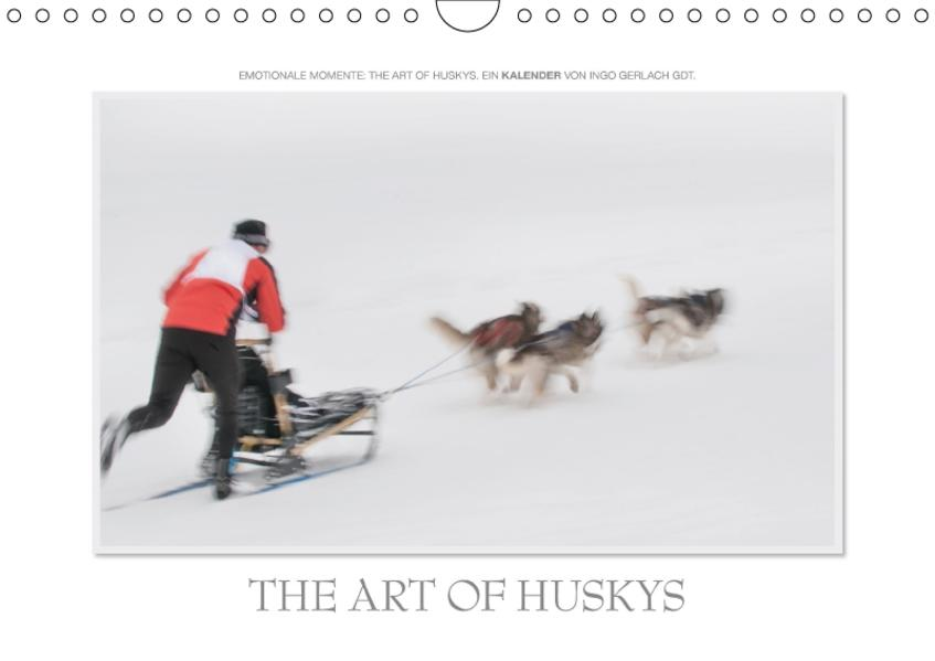 Emotionale Momente: The Art of Huskys. (Wandkalender 2017 DIN A4 quer) - Coverbild