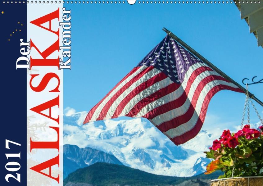 Der Alaska Kalender CH-Version (Wandkalender 2017 DIN A2 quer) - Coverbild