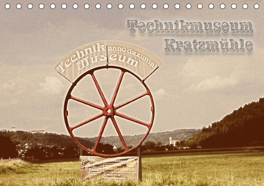 Technikmuseum Kratzmühle (Tischkalender 2017 DIN A5 quer) - Coverbild