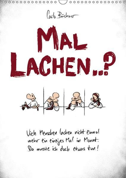 Carlo Büchner  MAL LACHEN..? (Wandkalender 2017 DIN A3 hoch) - Coverbild