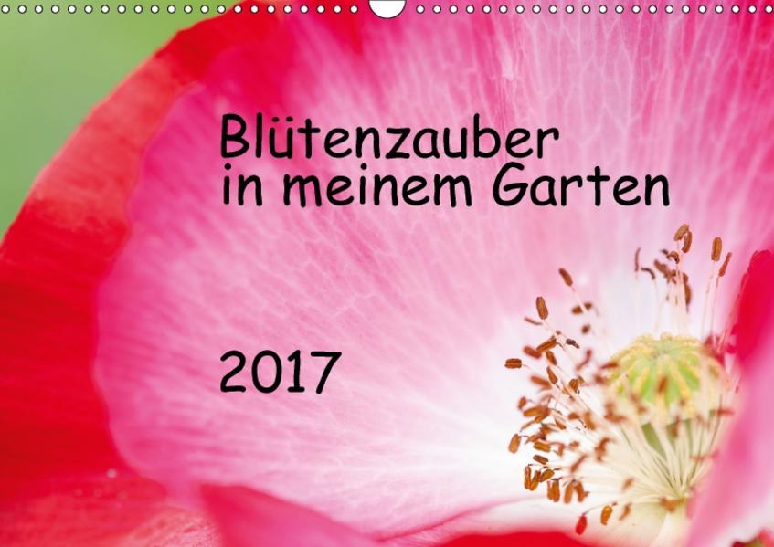 Blütenzauber in meinem Garten (Wandkalender 2017 DIN A3 quer) - Coverbild