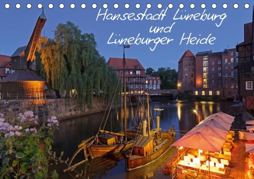 Hansestadt Lüneburg und Lüneburger Heide (Tischkalender 2017 DIN A5 quer) - Coverbild