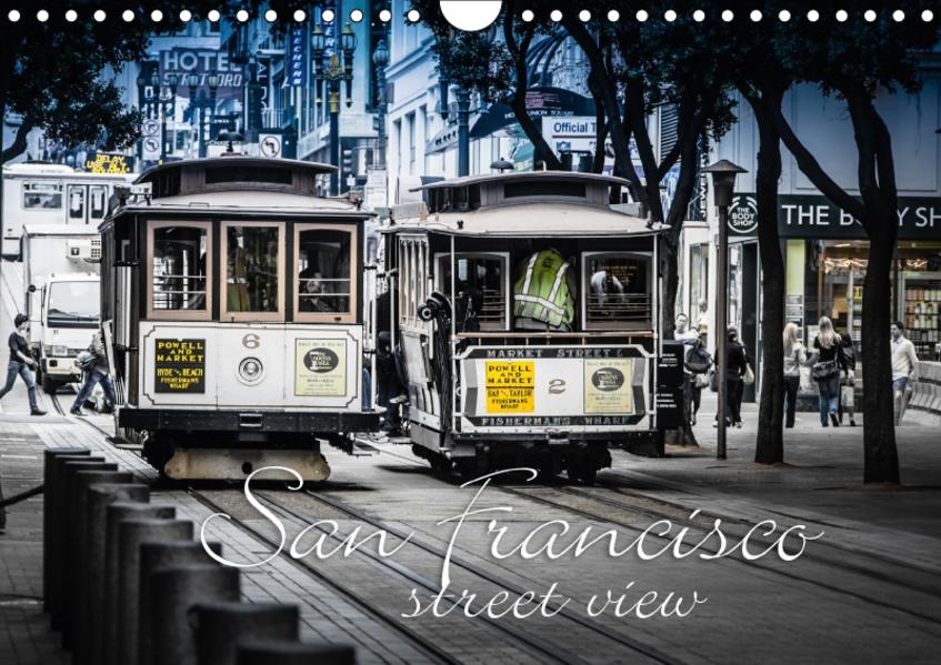 San Francisco  -  street view (Wandkalender 2017 DIN A4 quer) - Coverbild
