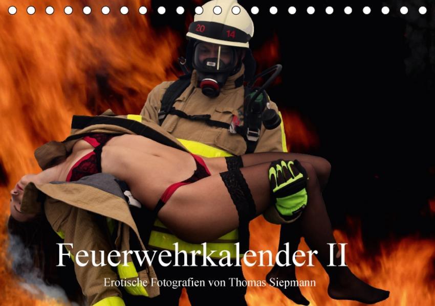 Feuerwehrkalender II – Erotische Fotografien von Thomas Siepmann (Tischkalender 2017 DIN A5 quer) - Coverbild