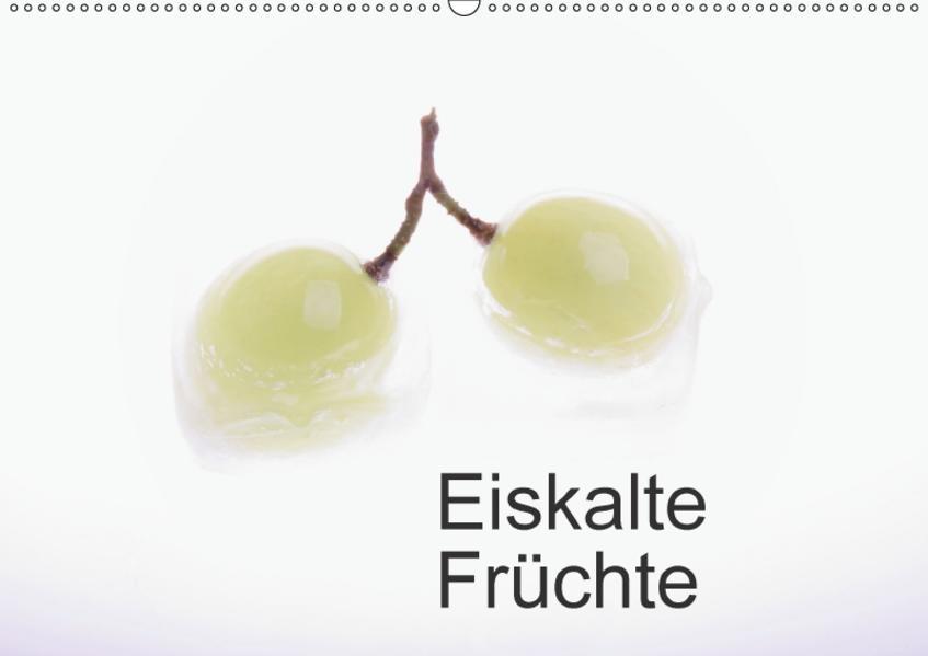 Eiskalte Früchte (Wandkalender 2017 DIN A2 quer) - Coverbild