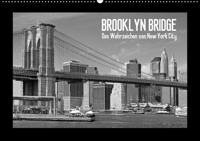 BROOKLYN BRIDGE Das Wahrzeichen von New York City (Wandkalender 2017 DIN A2 quer) - Coverbild