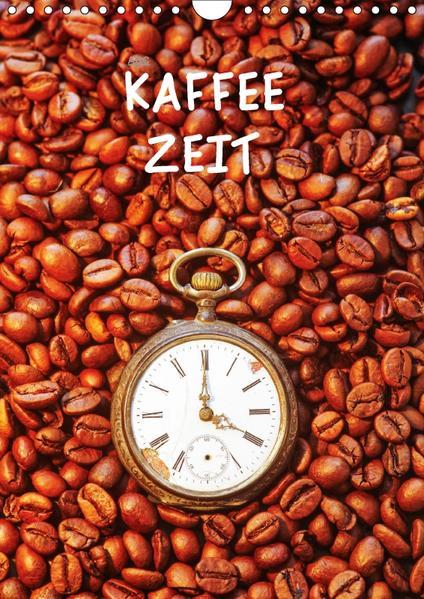 Kaffeezeit (CH-Version) (Wandkalender 2017 DIN A4 hoch) - Coverbild