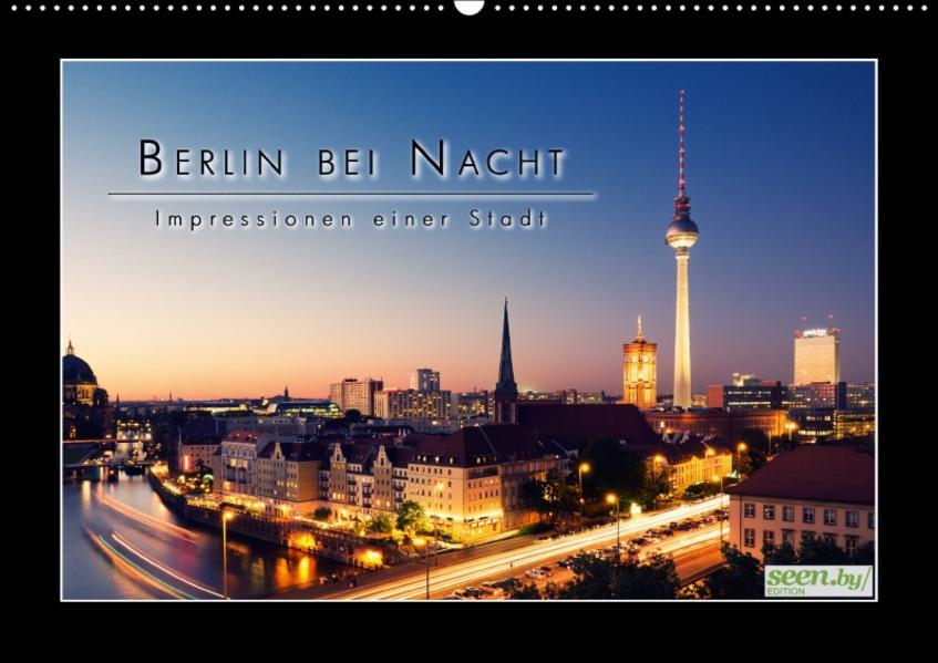 Berlin bei Nacht - Impressionen einer Stadt (Wandkalender 2017 DIN A2 quer) - Coverbild