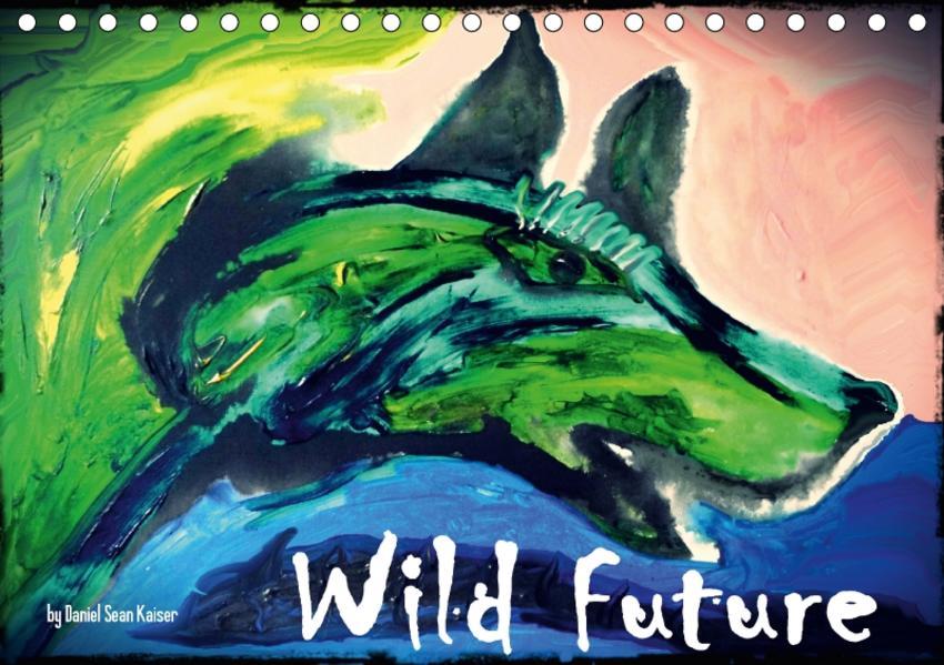 Wild Future (CH-Version) (Tischkalender 2017 DIN A5 quer) - Coverbild