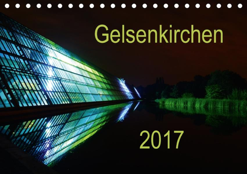 Gelsenkirchen 2017 (Tischkalender 2017 DIN A5 quer) - Coverbild