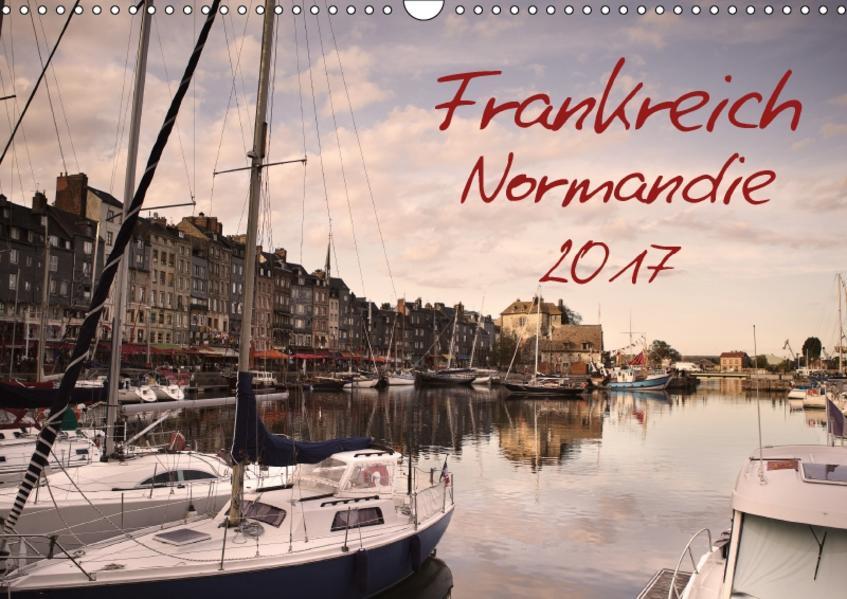 Frankreich Normandie (Wandkalender 2017 DIN A3 quer) - Coverbild