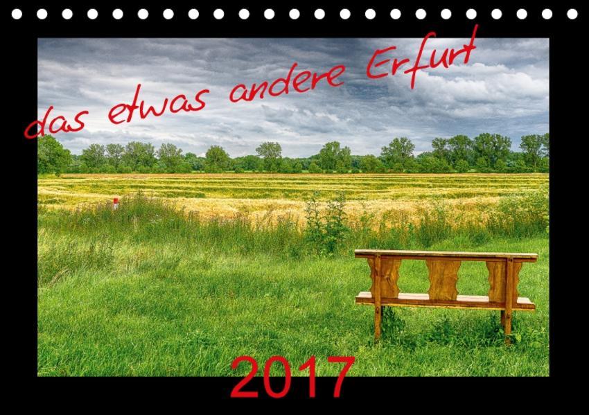 das etwas andere Erfurt (Tischkalender 2017 DIN A5 quer) - Coverbild