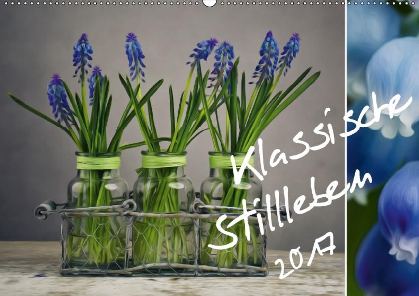 klassische Stillleben (Wandkalender 2017 DIN A2 quer) - Coverbild