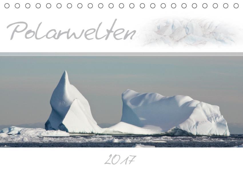 Polarwelten (Tischkalender 2017 DIN A5 quer) - Coverbild