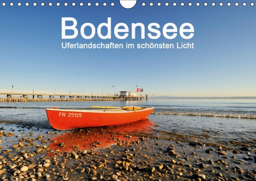 Bodensee - Uferlandschaften im schönsten Licht 2017 (Wandkalender 2017 DIN A4 quer) - Coverbild