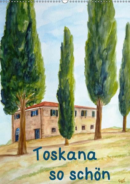 Toskana  so schön (Wandkalender 2017 DIN A2 hoch) - Coverbild