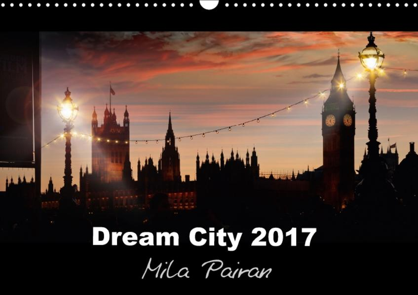 Dream City 2 (Wandkalender 2017 DIN A3 quer) - Coverbild