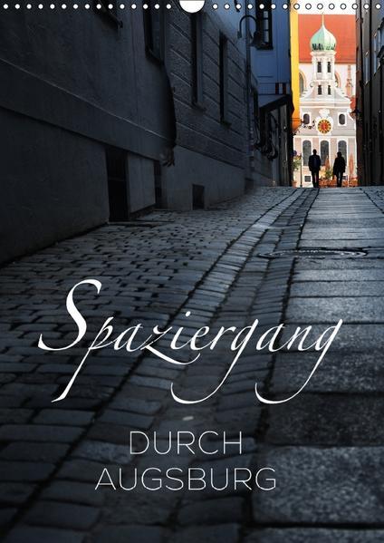 Spaziergang durch Augsburg (Wandkalender 2017 DIN A3 hoch) - Coverbild