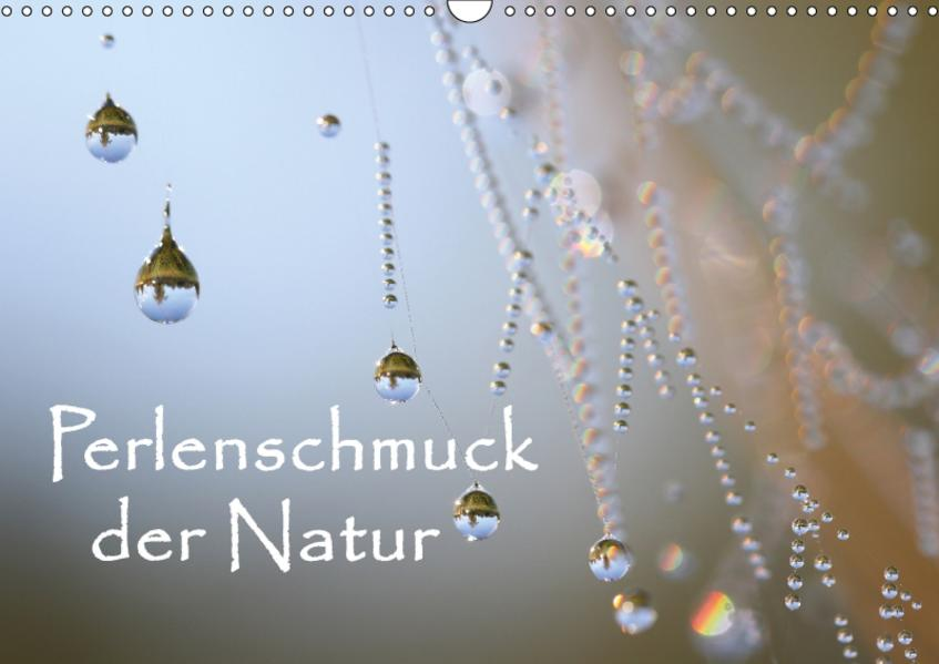 Perlenschmuck der Natur (Wandkalender 2017 DIN A3 quer) - Coverbild