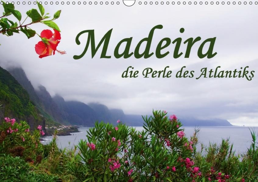 Madeira die Perle des Atlantiks (Wandkalender 2017 DIN A3 quer) - Coverbild