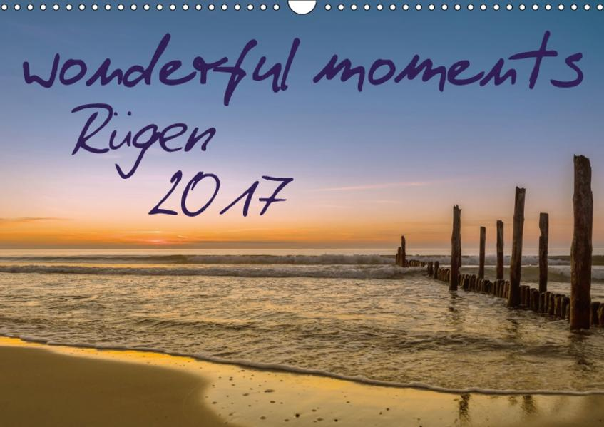 wonderful moments - Rügen 2017 (Wandkalender 2017 DIN A3 quer) - Coverbild
