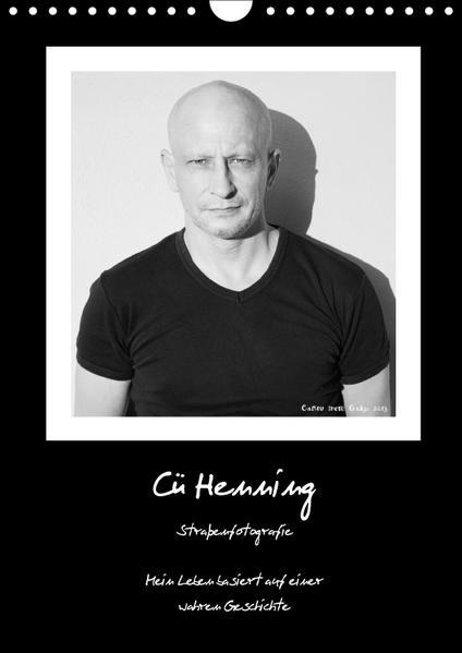 Cü HENNING, Straßentografie (Schweiz Version) - Mein Leben basiert auf einer wahren Geschichte (Wandkalender 2017 DIN A4 hoch) - Coverbild