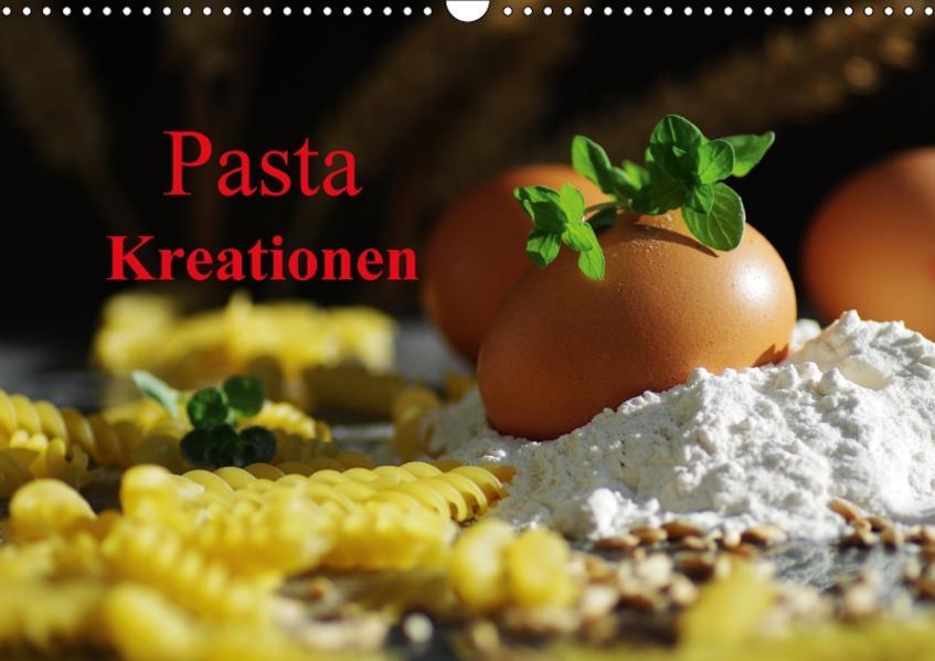 Pasta KreationenCH-Version  (Wandkalender 2017 DIN A3 quer) - Coverbild
