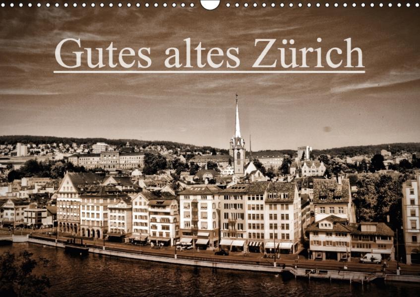 Gutes altes ZürichCH-Version  (Wandkalender 2017 DIN A3 quer) - Coverbild