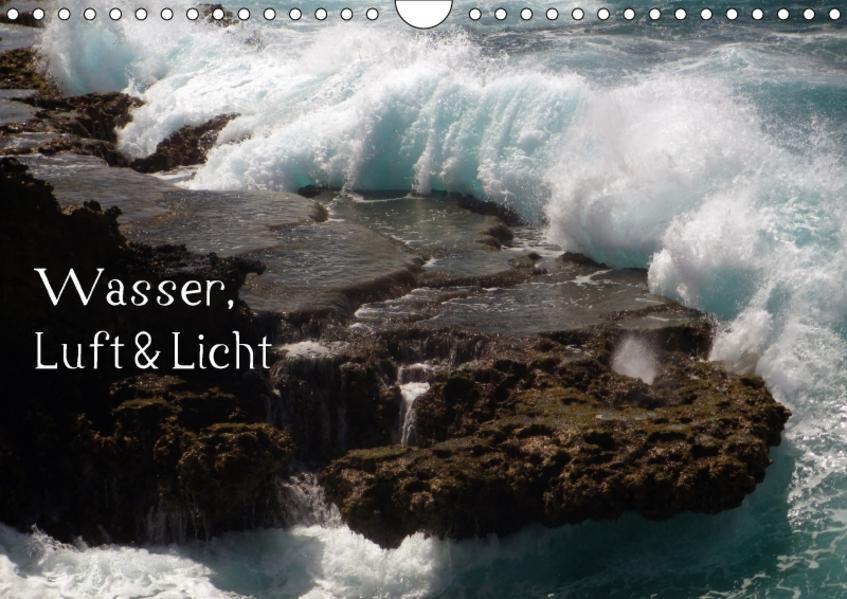 Wasser, Luft & Licht (Wandkalender 2017 DIN A4 quer) - Coverbild