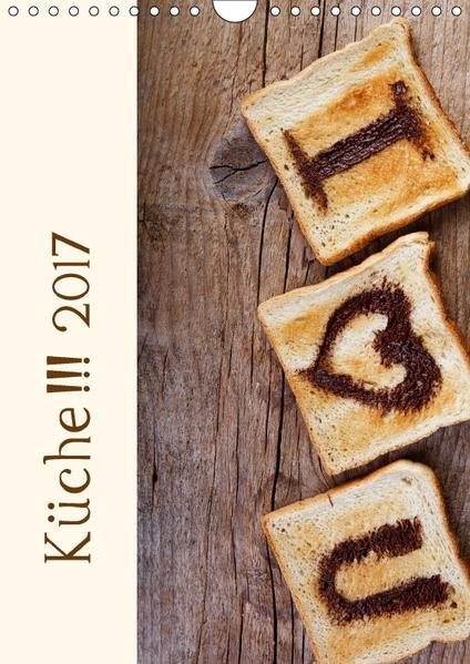 Küche !!! 2017 (Wandkalender 2017 DIN A4 hoch) - Coverbild
