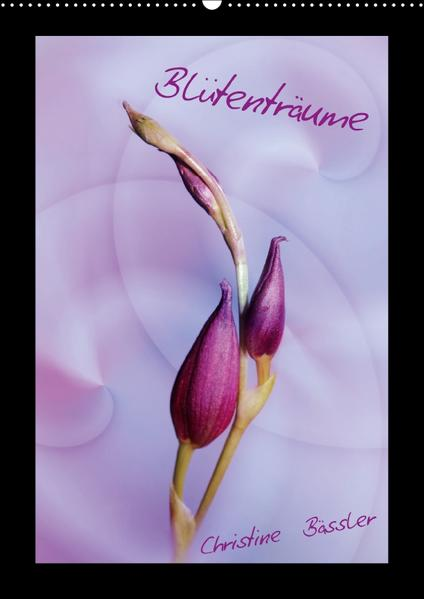 Blütenträume (Wandkalender 2017 DIN A2 hoch) - Coverbild