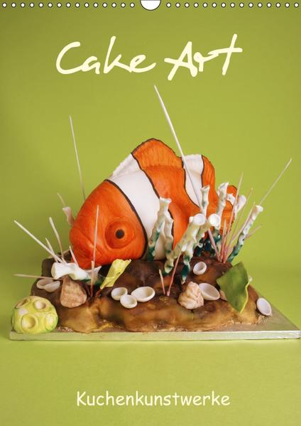 Cake Art (Wandkalender 2017 DIN A3 hoch) - Coverbild