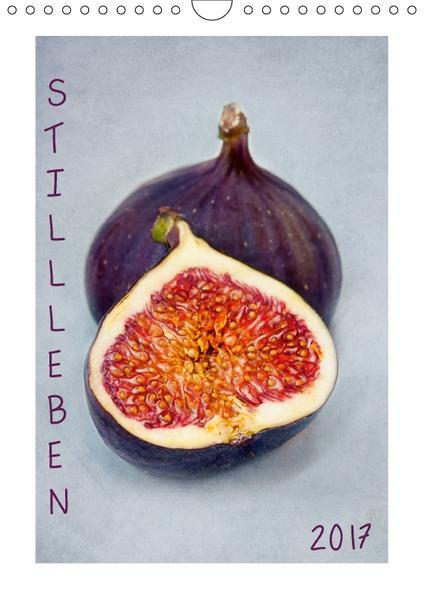 Stillleben (Wandkalender 2017 DIN A4 hoch) - Coverbild
