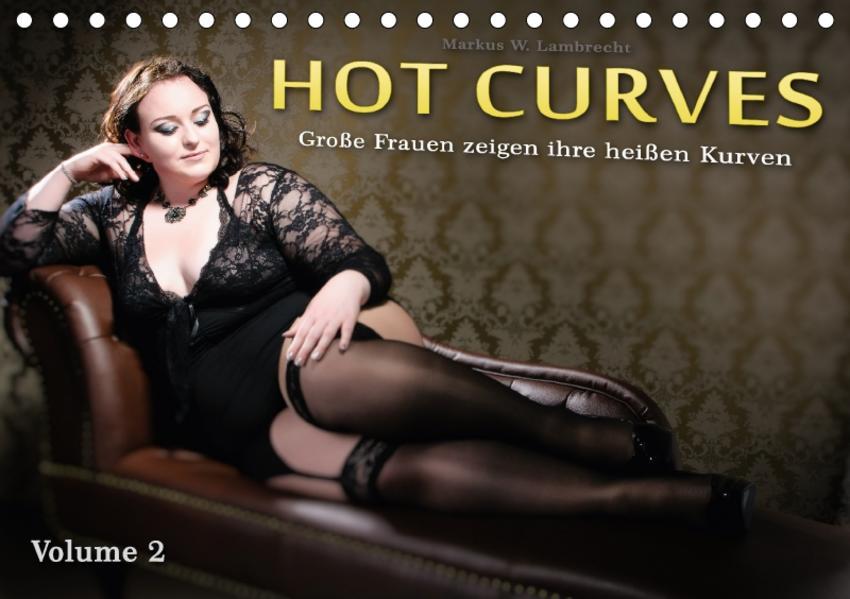 Hot Curves Volume 2 (Tischkalender 2017 DIN A5 quer) - Coverbild