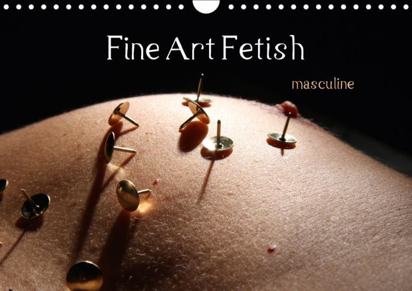 Fine Art Fetish (Wandkalender 2017 DIN A4 quer) - Coverbild