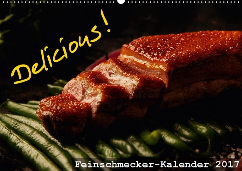 Delicious! Feinschmecker-Kalender (Wandkalender 2017 DIN A2 quer) - Coverbild