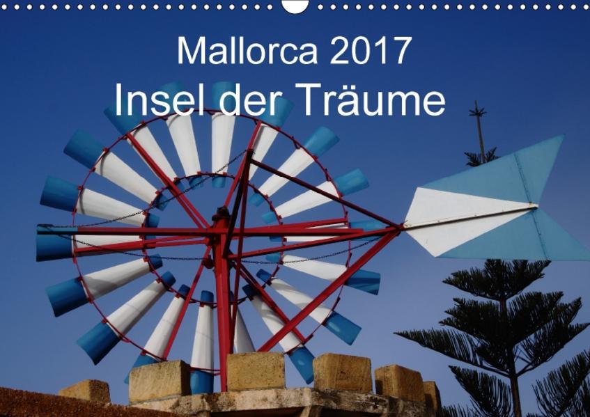 Mallorca 2017 - Insel der Träume (Wandkalender 2017 DIN A3 quer) - Coverbild