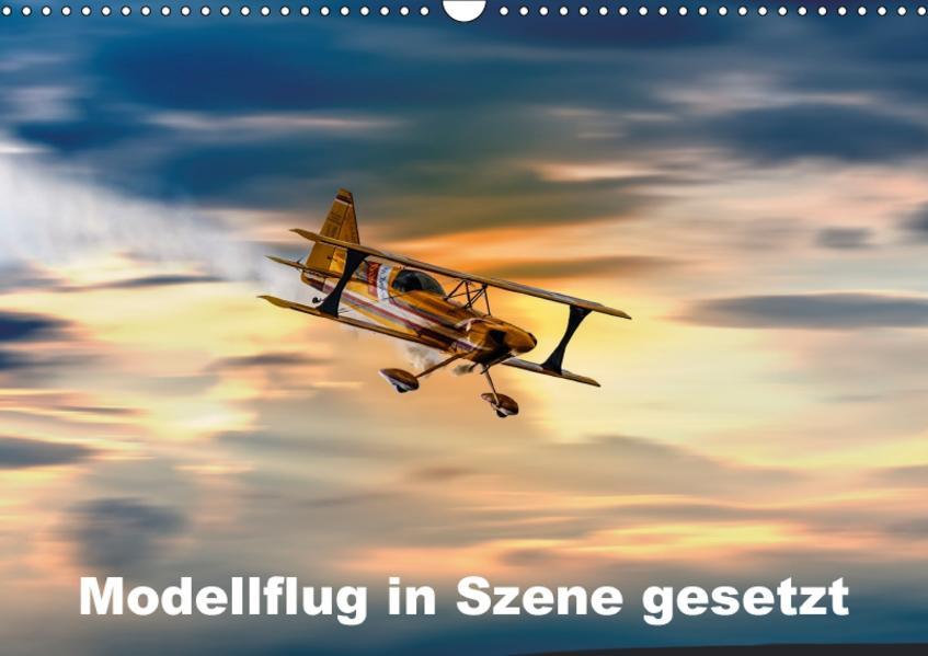 Modellflug in Szene gesetzt (Wandkalender 2017 DIN A3 quer) - Coverbild