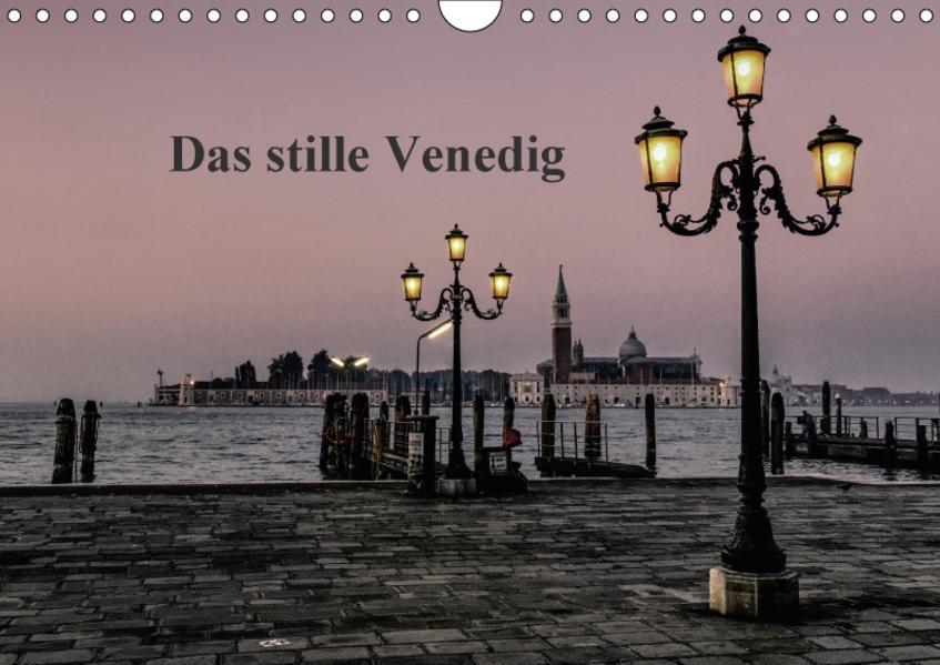 Das stille Venedig (Wandkalender 2017 DIN A4 quer) - Coverbild