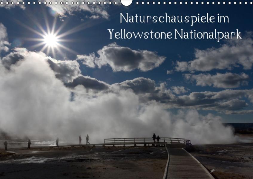 Naturschauspiele im Yellowstone Nationalpark / CH-Version (Wandkalender 2017 DIN A3 quer) - Coverbild