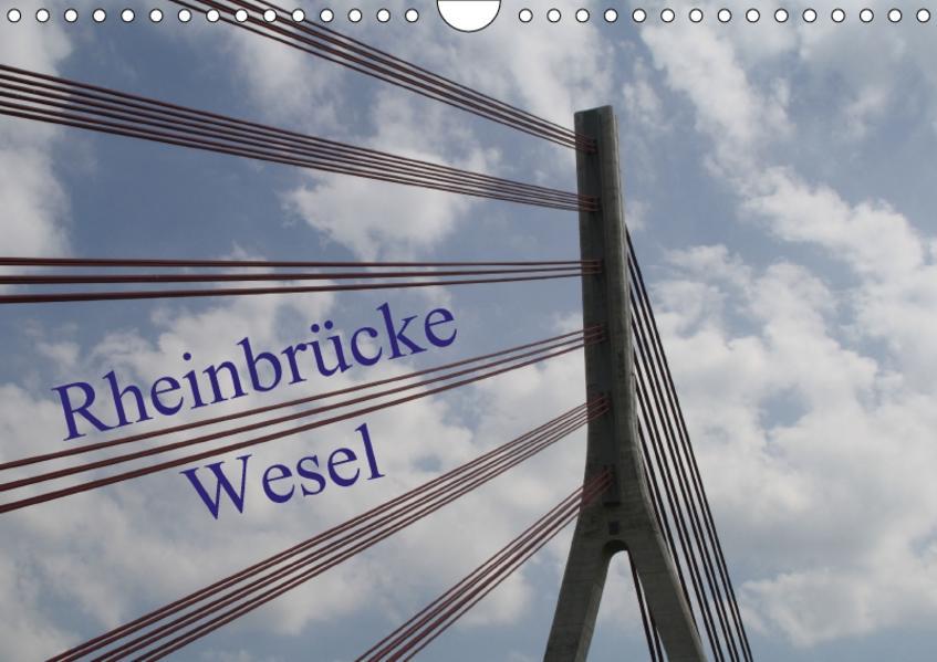 Rheinbrücke Wesel (Wandkalender 2017 DIN A4 quer) - Coverbild
