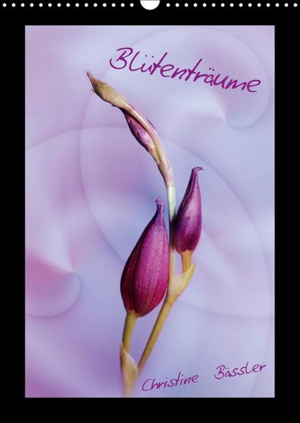 Blütenträume/CH-Version (Wandkalender 2017 DIN A3 hoch) - Coverbild
