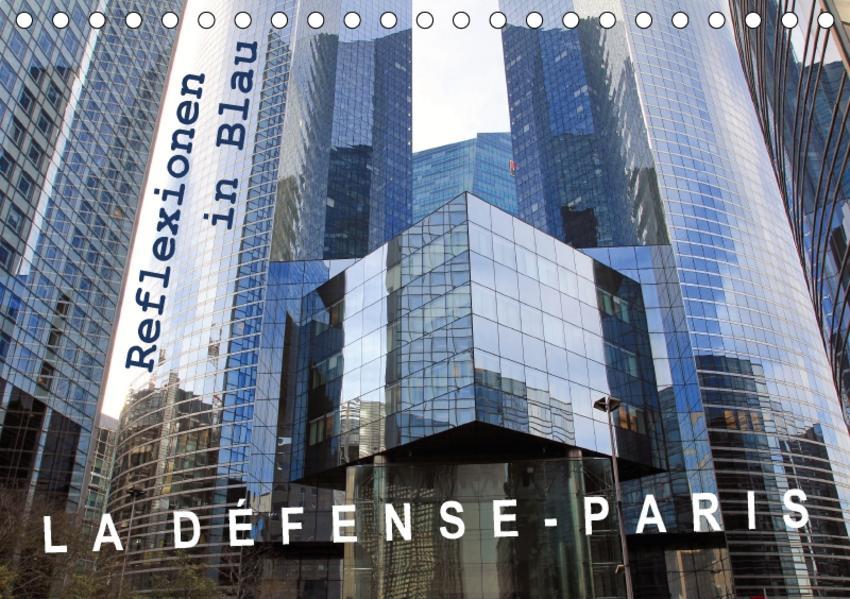La Défense - Paris. Reflexionen in Blau (Tischkalender 2017 DIN A5 quer) - Coverbild