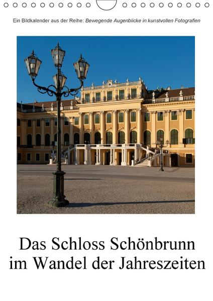 Schloss Schönbrunn im Wandel der JahreszeitenAT-Version  (Wandkalender 2017 DIN A4 hoch) - Coverbild