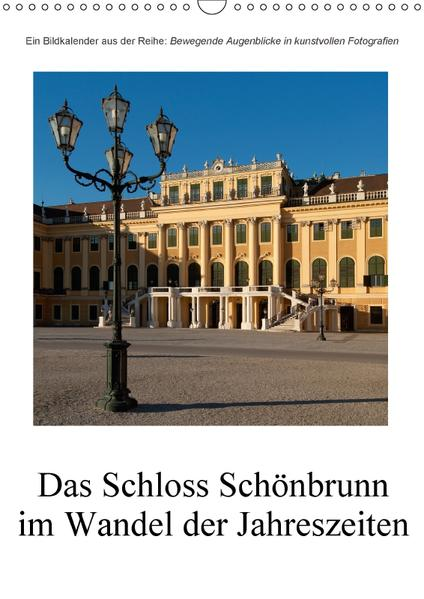 Schloss Schönbrunn im Wandel der JahreszeitenAT-Version  (Wandkalender 2017 DIN A3 hoch) - Coverbild