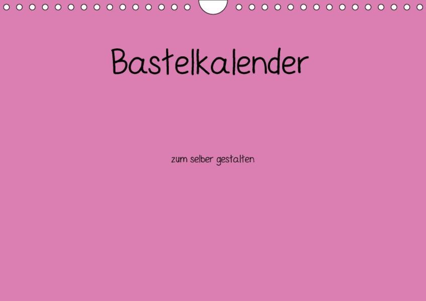Bastelkalender - Pink (Wandkalender 2017 DIN A4 quer) - Coverbild