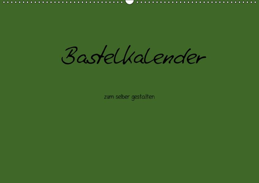Bastelkalender - dunkel Grün (Wandkalender 2017 DIN A2 quer) - Coverbild