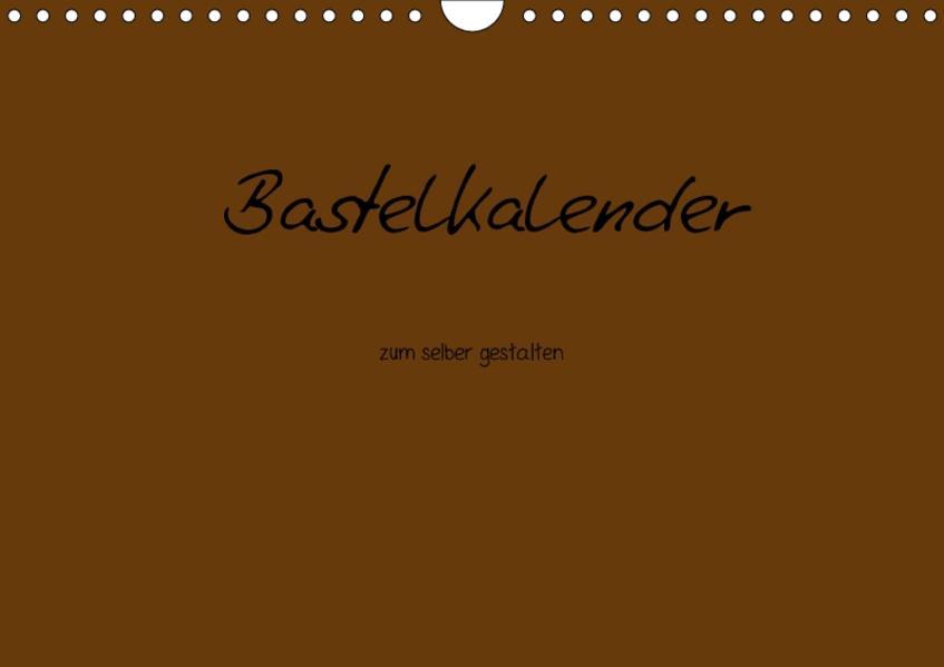 Bastelkalender - Braun (Wandkalender 2017 DIN A4 quer) - Coverbild